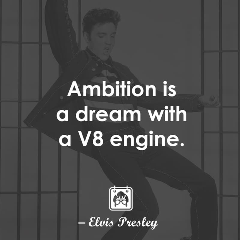 Culture Story: Ambition is a dream with a V8 engine.