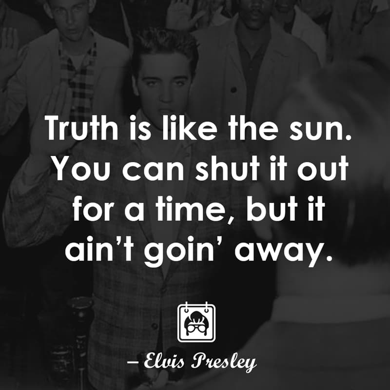 Culture Story: Truth is like the sun. You can shut it out for a time, but it ain't goin' away.