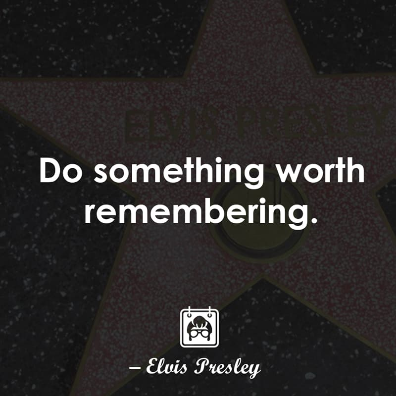 Culture Story: Do something worth remembering.