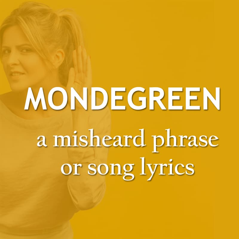Culture Story: Misheard song lyrics - mondegreen