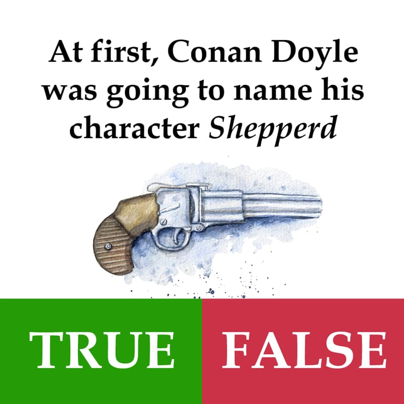 Culture Story: At first, Conan Doyle was going to name his character Shepperd