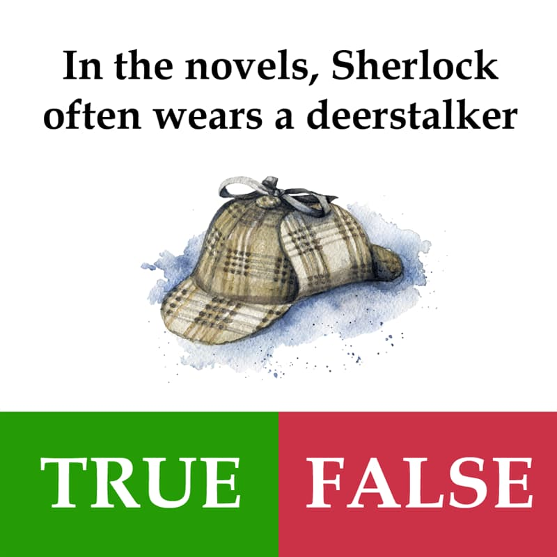 Culture Story: In the novels, Sherlock often wears a deerstalker