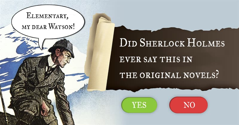 Culture Story: 8 marvelous facts about Sherlock Holmes – which of them are false?