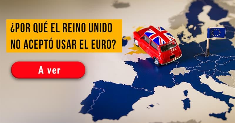Historia Historia: ¿Por qué el Reino Unido no aceptó usar el euro?