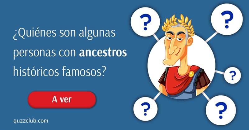 Historia Historia: ¿Quiénes son algunas personas con ancestros históricos famosos?
