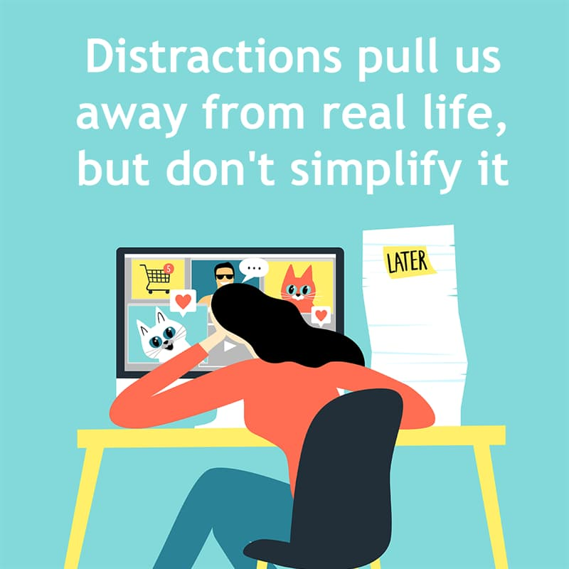 Society Story: Distractions pull us away from real life, but don't simplify it