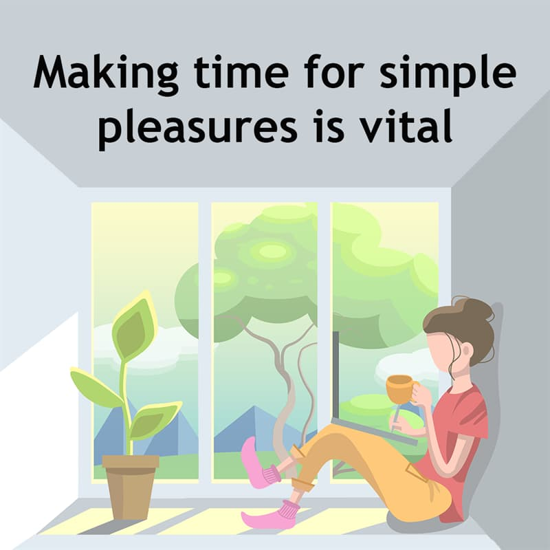 Society Story: Making time for simple pleasures is vital