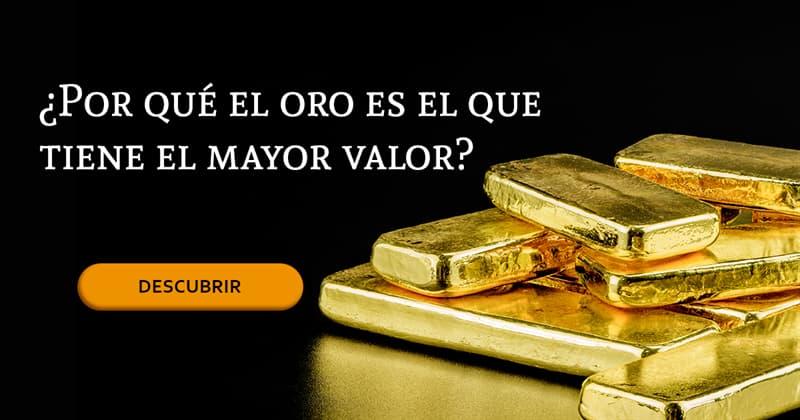Geografía Historia: ¿Por qué el oro es el que tiene el mayor valor?