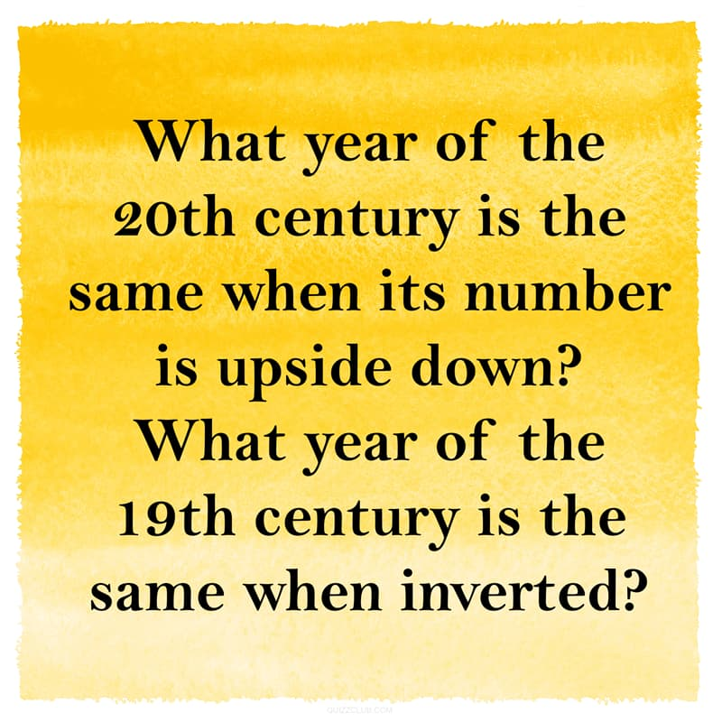 IQ Story: Hard riddle year of the 20th century the same when its number is upside down and year of the 19th century the same when inverted