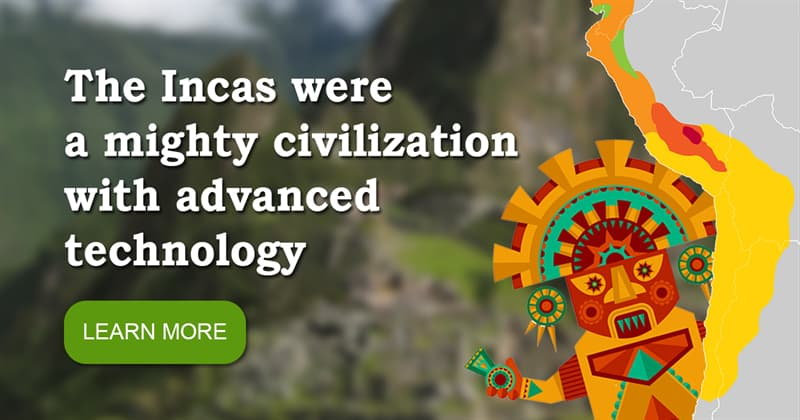 Culture Story: 6 extraordinary facts about the Incas