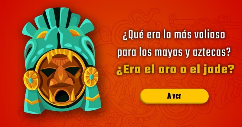 Cultura Historia: ¿Qué era lo más valioso económicamente para los mayas y aztecas? ¿Era el oro? ¿Era el jade?