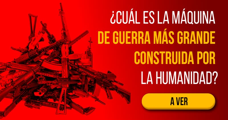 Сiencia Historia: ¿Cuál es la máquina de guerra más grande construida por la humanidad?
