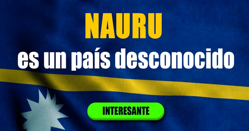 Geografía Historia: Nauru es un país desconocido
