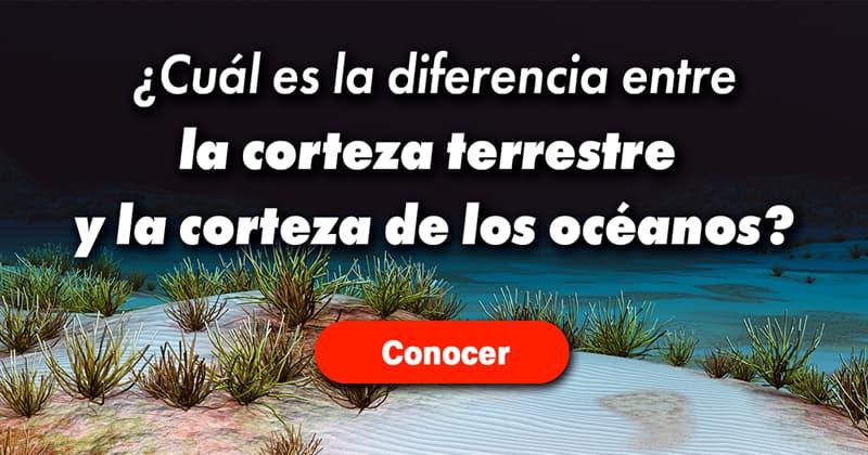 Geografía Historia: ¿Cuál es la diferencia entre la corteza terrestre y la corteza de los océanos?