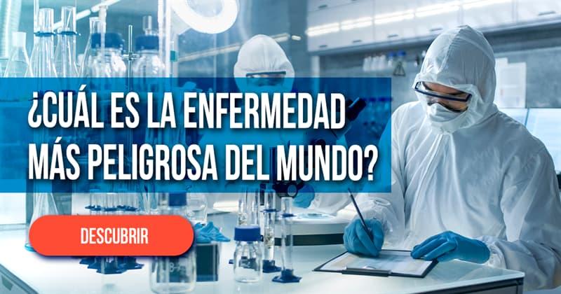 Сiencia Historia: ¿Cuál es la enfermedad más peligrosa del mundo? ¿Por qué?