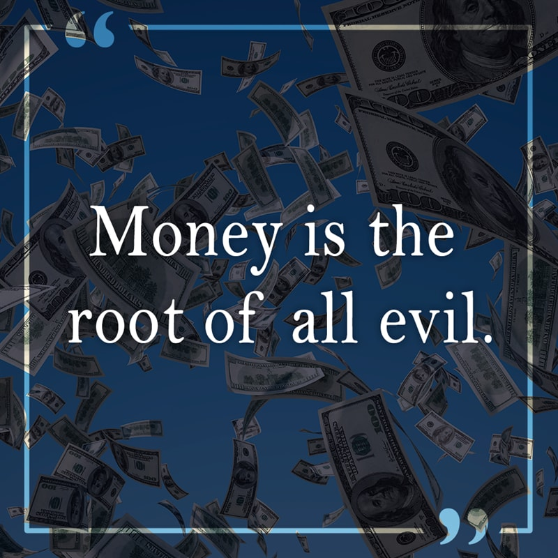 Culture Story: King James Bible money is the root of all evil famous quotes lines that were misinterpreted meaning