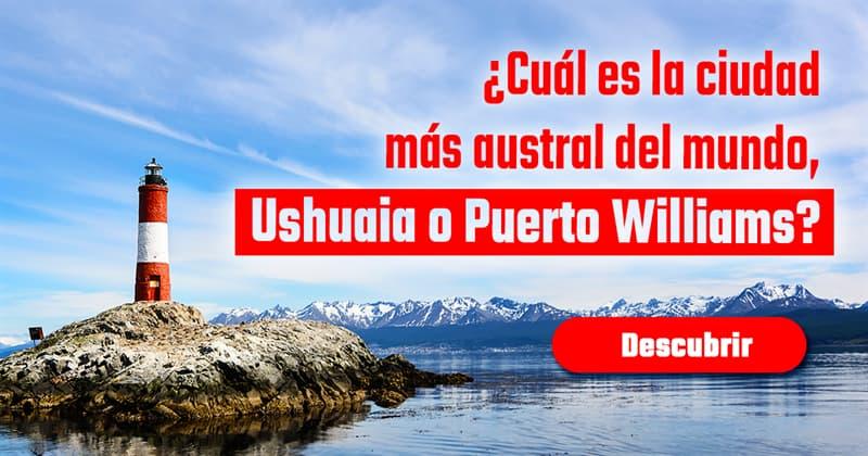 Geografía Historia: ¿Cuál es la ciudad más austral del mundo, Ushuaia en Argentina o Puerto Williams en Chile?