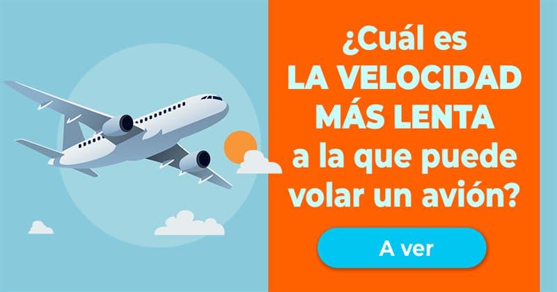 Сiencia Historia: ¿Cuál es la velocidad más lenta a la que puede volar un avión?