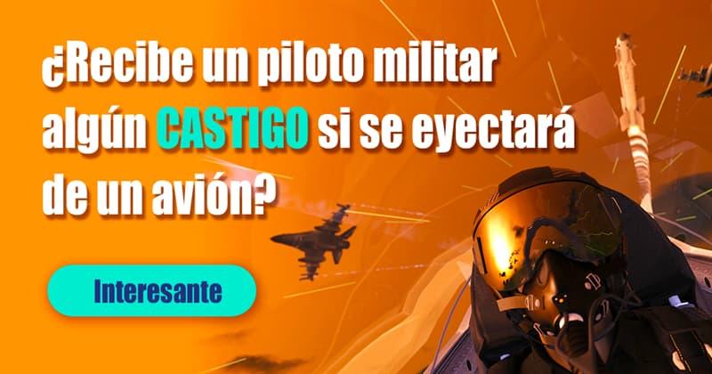 Sociedad Historia: ¿Recibe un piloto militar algún castigo si se eyectará de un avión?