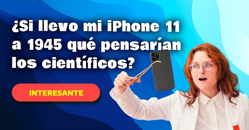 Сiencia Historia: ¿Qué pasa si llevo mi iPhone 11 a 1945? ¿Qué pensarían los científicos?