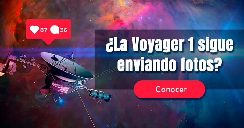 Сiencia Historia: ¿La Voyager 1 sigue enviando fotos?