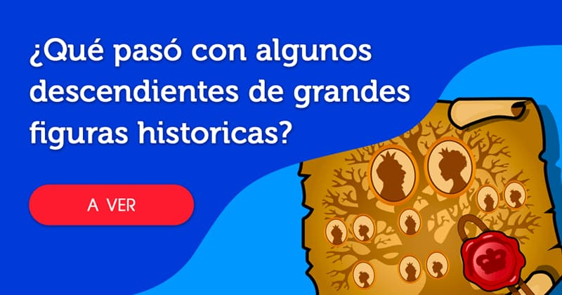Historia Historia: ¿Qué pasó con algunos descendientes de grandes figuras de la historia?