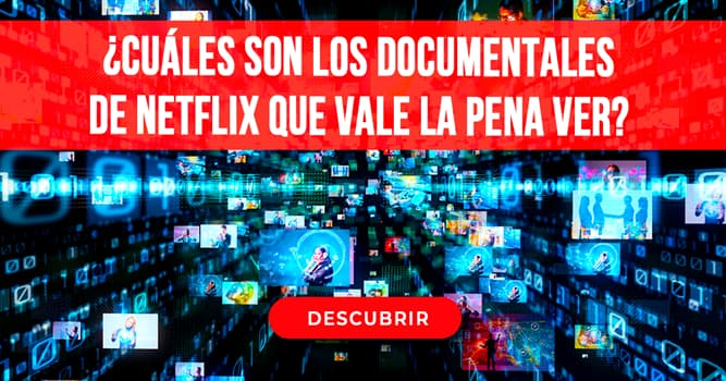 Geografía Historia: ¿Cuáles son los documentales de Netflix que vale la pena ver?