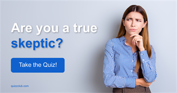 Are You A True Skeptic?