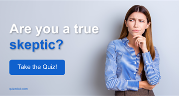 Personality Quiz Test: Are You A True Skeptic?