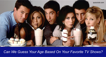 Movies & TV Quiz Test: Can We Guess Your Age Based On Your Favorite TV Shows?
