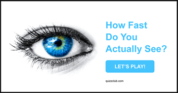 Quiz Test: How Fast Do You Actually See? This Test Reveals How Perceptive Your Eyes Are!