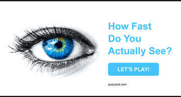 Personality Quiz Test: How Fast Do You Actually See? This Test Reveals How Perceptive Your Eyes Are!