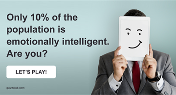 Quiz Test: Only 10% Of The Population Is Emotionally Intelligent. Are You?