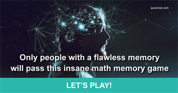 Personality Quiz Test: Only People With A Flawless Memory Will Pass This Insane Math Memory Game