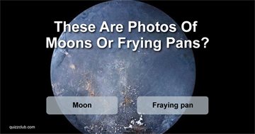 Only People With An Eye For Astronomy Will Be Able To Tell If These Are Photos Of Moons Or Frying Pans!