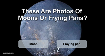 funny Quiz Test: Only People With An Eye For Astronomy Will Be Able To Tell If These Are Photos Of Moons Or Frying Pans!