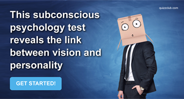 Quiz Test: This Subconscious Psychology Test Reveals The Link Between Vision And Personality