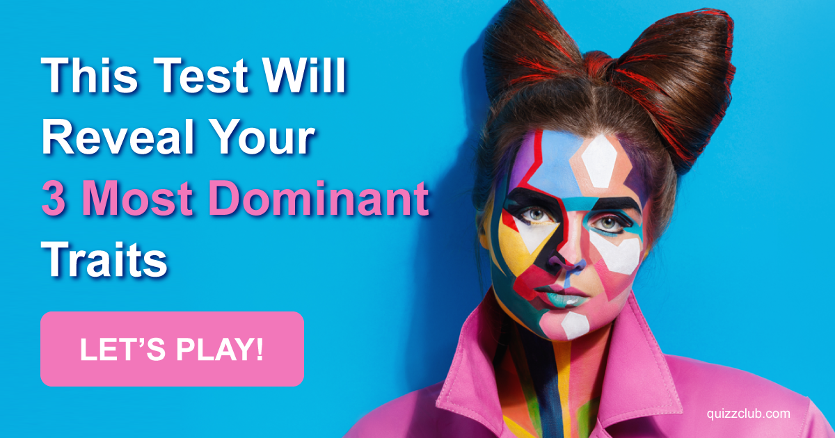 this test will reveal your 3 most personality test 21245 | this test will reveal your 3 most dominant traits original
