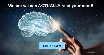 Quiz Test: We Bet We Can ACTUALLY Read Your Mind!!
