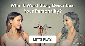 Quiz Test: What 6 Word Story Describes Your Personality?