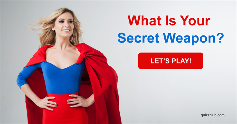 What Is Your Secret Weapon?