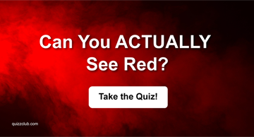 Quiz Test: Can You ACTUALLY See Red?