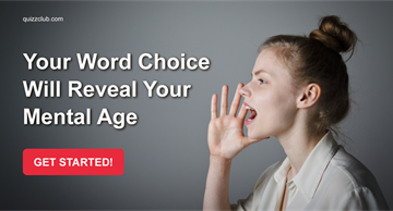 Quiz Test: Your Word Choice Will Reveal Your Mental Age