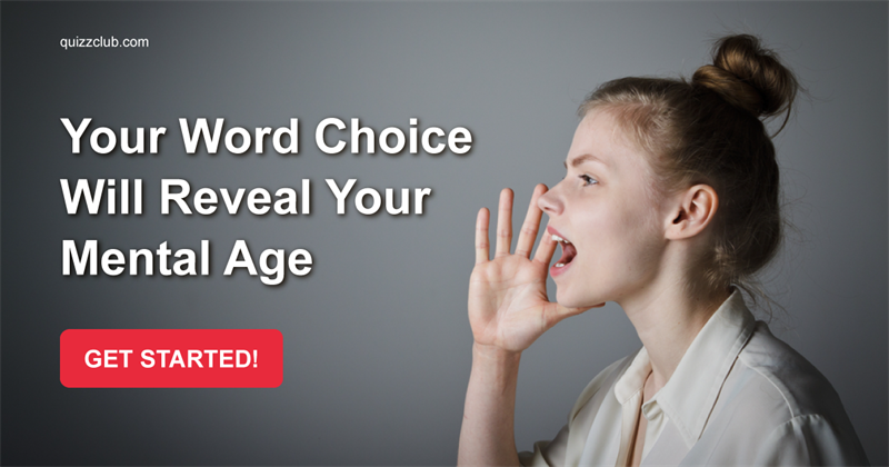 Your Word Choice Will Reveal Your Mental Age