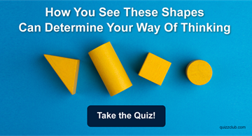 Quiz Test: How You See These Shapes Can Determine Your Way Of Thinking
