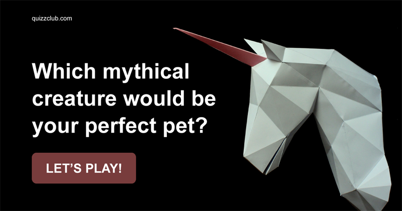 Quiz Test: Which Mythical Creature Would Be Your Perfect Pet?