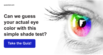 Personality Quiz Test: Can We Guess Your Actual Eye Color With This Simple Shade Test?