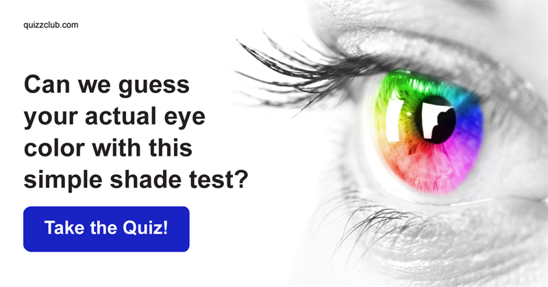 Quiz Test: Can We Guess Your Actual Eye Color With This Simple Shade Test?