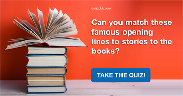 knowledge Quiz Test: Can You Match These Famous Opening Lines To Stories To The Books?