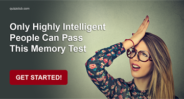 Quiz Test: Only Highly Intelligent People Can Pass This Memory Test
